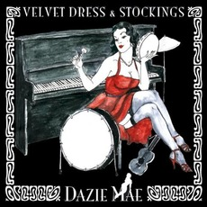 Velvet Dress & Stockings mp3 Album by Dazie Mae