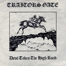 Devil Takes The High Road mp3 Album by Traitors Gate
