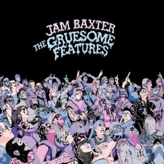 The Gruesome Features mp3 Album by Jam Baxter