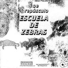 Escuela De Zebras mp3 Album by Joe Crepúsculo