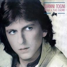Segui il tuo cuore mp3 Album by Gianni Togni