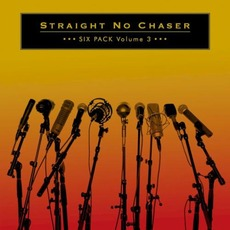 Six Pack: Volume 3 mp3 Album by Straight No Chaser