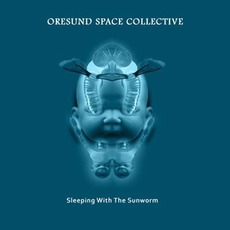 Sleeping With The Sunworm mp3 Album by Øresund Space Collective