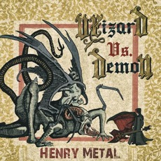 Wizard Vs. Demon mp3 Album by Henry Metal
