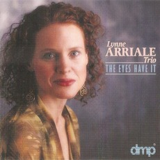 The Eyes Have It mp3 Album by Lynne Arriale Trio