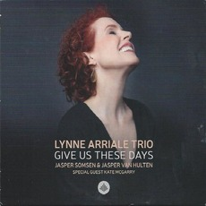 Give Us These Days mp3 Album by Lynne Arriale Trio