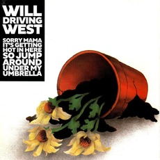 Sorry Mama, It's Getting Hot In Here So Jump Around Under My Umbrella mp3 Single by Will Driving West