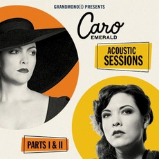 The Acoustic Sessions: Parts I & II mp3 Artist Compilation by Caro Emerald