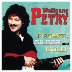 Bronze, Silber und Gold mp3 Artist Compilation by Wolfgang Petry
