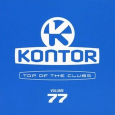 Kontor: Top Of The Clubs, Volume 77 by Various Artists