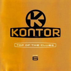 Kontor: Top Of The Clubs, Volume 6 mp3 Compilation by Various Artists