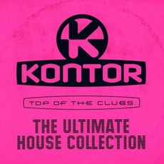 Kontor: Top Of The Clubs: The Ultimate House Collection by Various Artists