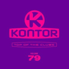Kontor: Top Of The Clubs, Volume 79 by Various Artists