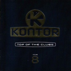 Kontor: Top Of The Clubs, Volume 8 mp3 Compilation by Various Artists