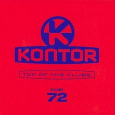 Kontor: Top Of The Clubs, Volume 72 mp3 Compilation by Various Artists