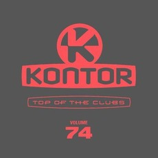 Kontor: Top Of The Clubs, Volume 74 by Various Artists