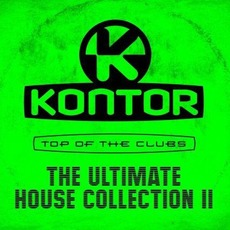 Kontor: Top Of The Clubs: The Ultimate House Collection II by Various Artists