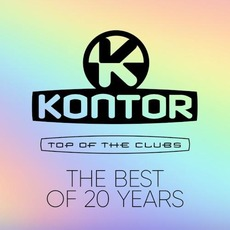 Kontor: Top Of The Clubs: The Best Of 20 Years by Various Artists