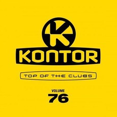 Kontor: Top Of The Clubs, Volume 76 by Various Artists