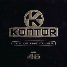 Kontor: Top Of The Clubs, Volume 46 mp3 Compilation by Various Artists