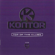 Kontor: Top Of The Clubs, Volume 9 mp3 Compilation by Various Artists