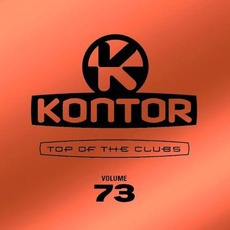 Kontor: Top Of The Clubs, Volume 73 mp3 Compilation by Various Artists