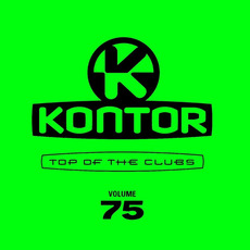 Kontor: Top Of The Clubs, Volume 75 by Various Artists