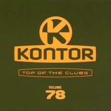 Kontor: Top Of The Clubs, Volume 78 by Various Artists
