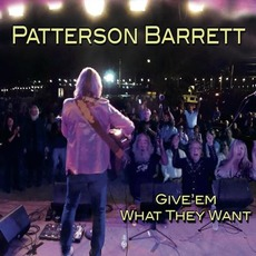 Give'Em What They Want mp3 Album by Patterson Barrett