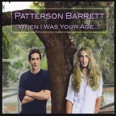 When I Was Your Age... mp3 Album by Patterson Barrett