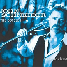 Odyssey: Wanderlust mp3 Album by John Schneider