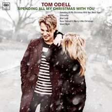 Spending All My Christmas with You by Tom Odell