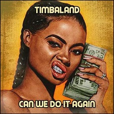 Can We Do It Again mp3 Album by Timbaland