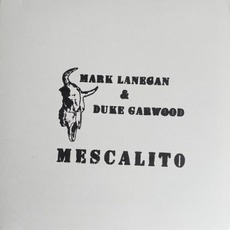 Mescalito by Mark Lanegan & Duke Garwood