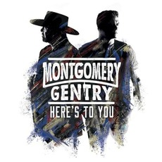 Here's to You mp3 Album by Montgomery Gentry