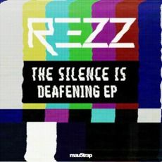 The Silence Is Deafening EP mp3 Album by REZZ