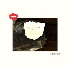 Everything I Could Never Say... mp3 Album by lovelytheband