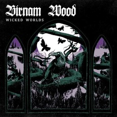 Wicked Worlds mp3 Album by Birnam Wood