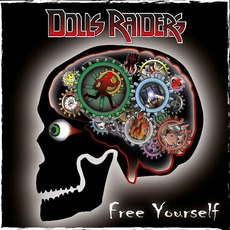Free Yourself mp3 Album by Dolls Raiders
