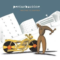 Waiting to Happen mp3 Album by Perturbazione