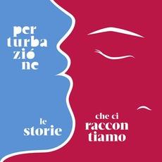 Le Storie Che Ci Raccontiamo mp3 Album by Perturbazione