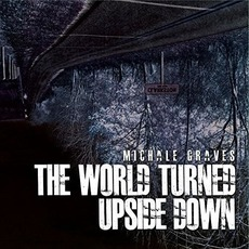 The World Turned Upside Down mp3 Album by Michale Graves