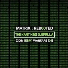 Matrix : Reb00ted - The Kant Kino Guerrilla - Zion [EBM] Warfare [01] mp3 Compilation by Various Artists