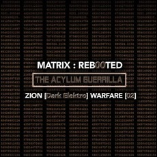 Matrix : Reb00ted - The Acylum Guerrilla - Zion [Dark Elektro] Warfare [02] mp3 Compilation by Various Artists
