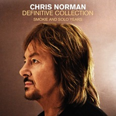 Definitive Collection: Smokie And Solo Years by Chris Norman