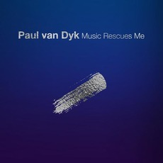 Music Rescues Me mp3 Album by Paul Van Dyk