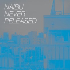 Never Released mp3 Album by Naibu