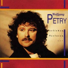Verlieben, verloren, ... mp3 Album by Wolfgang Petry