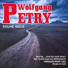 Rauhe Wege (Re-Issue) mp3 Album by Wolfgang Petry