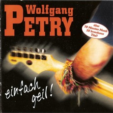 Einfach geil! mp3 Album by Wolfgang Petry